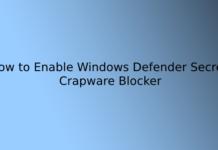 How to Enable Windows Defender Secret Crapware Blocker