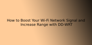 How to Boost Your Wi-Fi Network Signal and Increase Range with DD-WRT