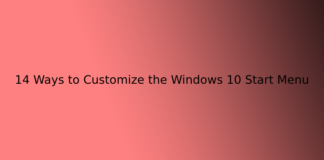 14 Ways to Customize the Windows 10 Start Menu