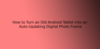 How to Turn an Old Android Tablet Into an Auto-Updating Digital Photo Frame