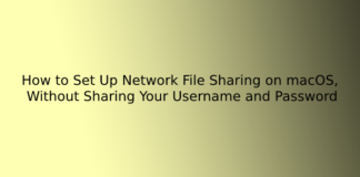 How to Set Up Network File Sharing on macOS, Without Sharing Your Username and Password