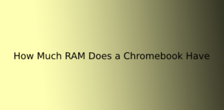 How Much RAM Does a Chromebook Have